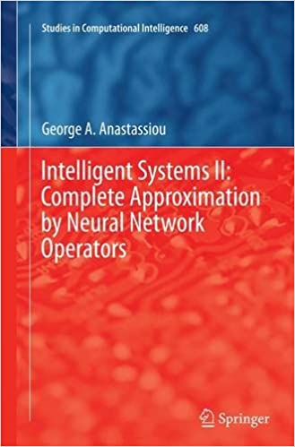 Book Intelligent Systems II: Complete Approximation by Neural Network Operators: 2 (Studies in Computational Intelligence)