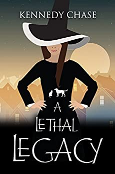 A Lethal Legacy: A Witch Cozy Paranormal Mystery (Witches of Hemlock Cove Book 6) by [Chase, Kennedy]