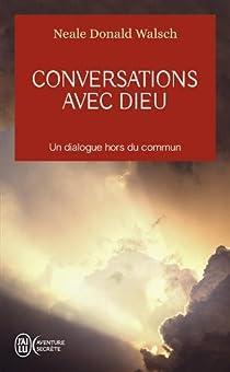 Conversations avec Dieu, tome 1 par Walsch