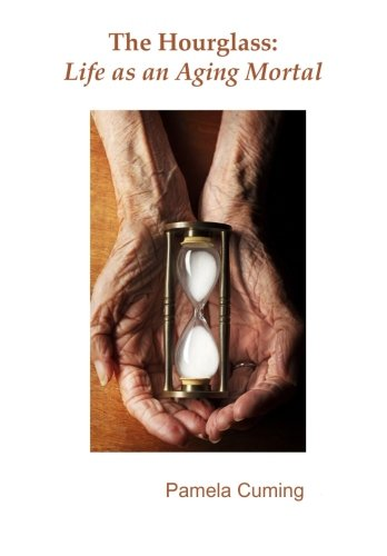 The Hourglass: Life as an Aging Mortal