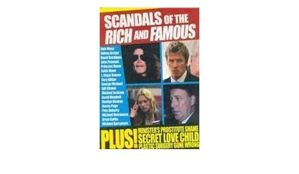 Scandals of the rich and famous