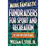 More Fantastic Fundraisers for Sport and Recreation, Stier, William F., Jr., 0880115254