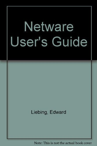 Netware User's Guide: For Netware Versions 2.1 Through 2.15 by Liebing, Edward (1989) Paperback by M & T Books