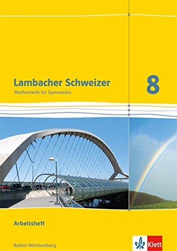 Lambacher Schweizer Mathematik 8. Ausgabe Baden-Württemberg: Arbeitsheft plus Lösungsheft Klasse 8 (Lambacher Schweizer. Ausgabe für Baden-Württemberg ab 2014) Broschüre – 11. Dezember 2017 Klett 3127333862 Schulbücher Mathematik / Schulbuch