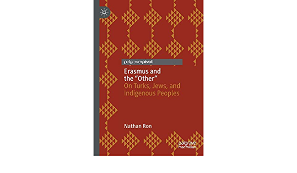 """Erasmus and the """"Other"""": On Turks, Jews, and Indigenous ..."""