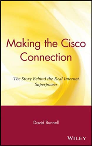 Making the Cisco Connection: The Story Behind the Real