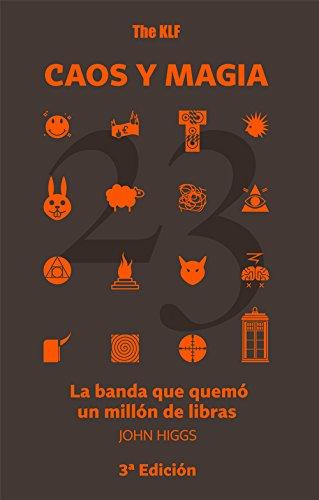 Descargar Libro The Klf. Caos Y Magia: La Banda Que Quemó Un Millon De Libras John Higgs