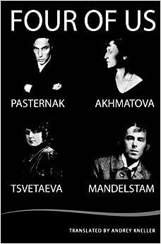 Book Four of Us: Pasternak, Akhmatova, Mandelstam, Tsvetaeva by Anna Akhmatova (2015-01-17)