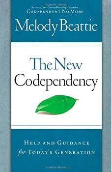 The New Codependency: Help and Guidance for Today's Generation 1439101922 Book Cover