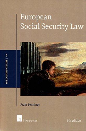European Social Security Law, 6th edition (Ius Communitatis Series)