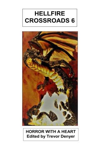 Hellfire Crossroads: Horror With A Heart (Volume 6)