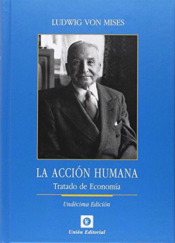 Acción Humana. Tratado De Economía - 11 Edición Ludwig von Mises