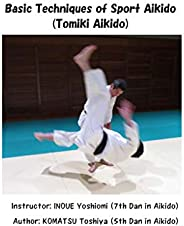 Basic Techniques of Sport Aikido (Tomiki Aikido) (English Edition)