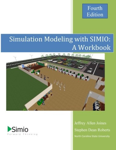 Simulation Modeling with SIMIO: A Workbook 4th Edition