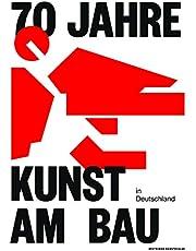 70 Jahre Kunst am Bau in Deutschland