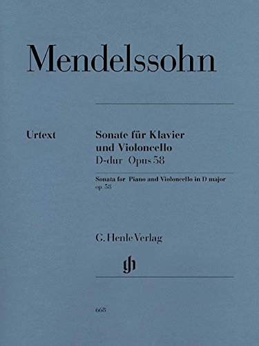Mendelssohn: Cello Sonata in D Major, Op. 58