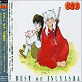 Best of Inuyasha by Best of Inuyasha Op & ed Song (2006-01-01)