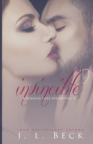 Read Online Invincible (A Kingpin Love Affair) (Volume 3) pdf epub