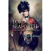 Lord Seaforth: Highland Landowner, Caribbean Governor