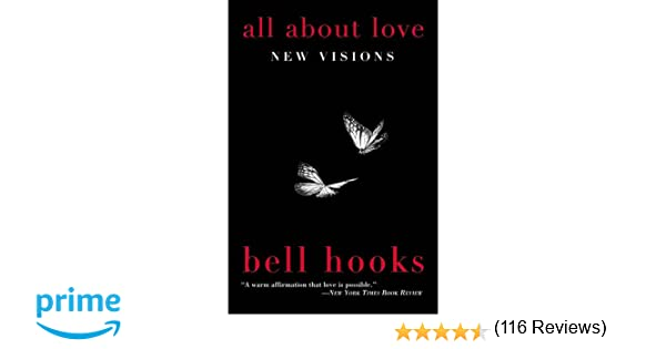 All About Love: New Visions: bell hooks: 0884968027749: Amazon.com ...