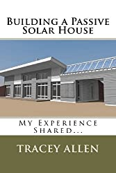 Building a Passive Solar House: My Experience Shared...