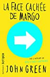 La face cachee de Margo [ French language version of Paper Towns ] - bestseller edition (French Edition)