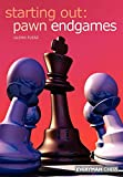 Starting Out: Pawn Endgames (starting Out - Everyman Chess)-Glenn Flear
