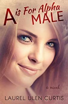 A is for Alpha Male by [Curtis, Laurel]
