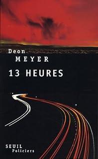 13 heures  : roman, Meyer, Deon