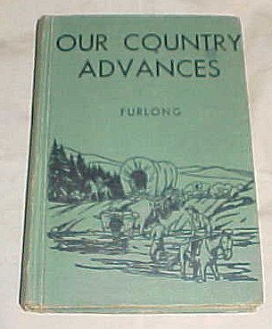Our Country Advances By Philip J. Furlong Hardback 1949