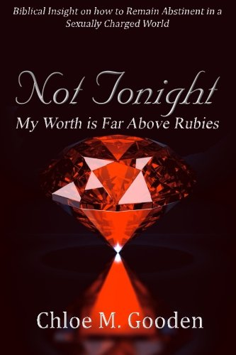 Not Tonight: My Worth is Far Above Rubies [Chloe M Gooden] (Tapa Blanda)