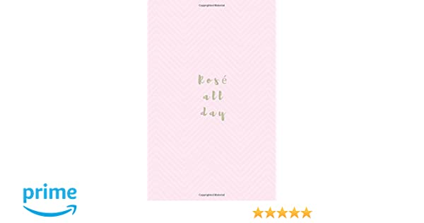 Rose All Day: Small Softcover Blank Lined Notebook