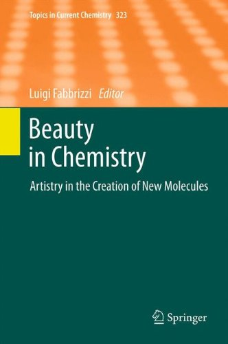Beauty in Chemistry: Artistry in the Creation of New Molecules (Topics in Current Chemistry)