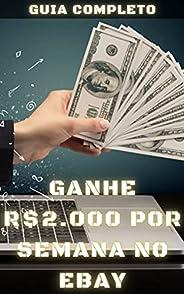 Ganhe R$2.000 por Semana no eBay: Guia Completo