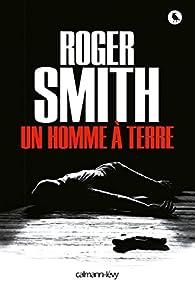 Un homme à terre par Roger Smith
