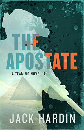 The Apostate (An Ellie O'Conner / TEAM 99 Ops Thriller Novella, #2)