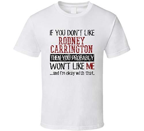 (If You Don't Like Rodney Carrington You Won't Like Me Comedian Comedy Worn Look Cool Fan T Shirt XL White)