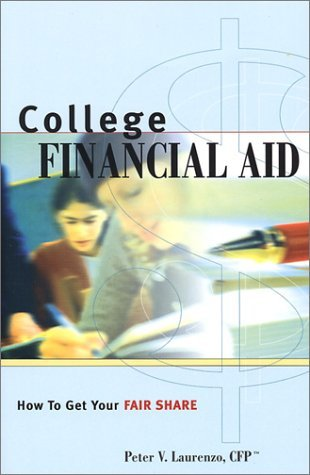 College Financial Aid: How To Get Your Fair Share by Laurenzo Peter V. (2002-08-01) Paperback