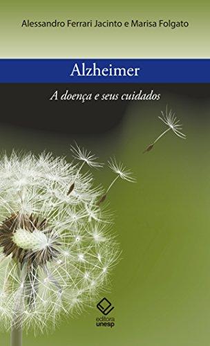 Alzheimer. A Doença e Seus Cuidados