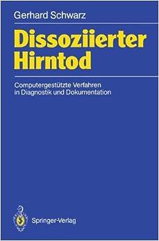 Book Dissoziierter Hirntod: Computergestützte Verfahren in Diagnostik und Dokumentation (German Edition)