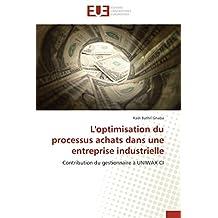 L'optimisation du processus achats dans une entreprise industrielle: Contribution du gestionnaire à UNIWAX CI
