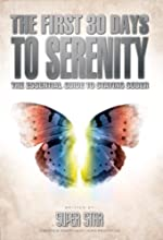 The First 30 Days to Serenity: The Essential Guide to Staying Sober