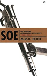 S.O.E.: An outline history of the special operations executive 1940 - 46