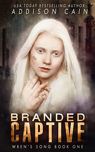 Branded Captive: A Reverse Harem Omegaverse Dark Romance (Wren's Song Book 1)]()