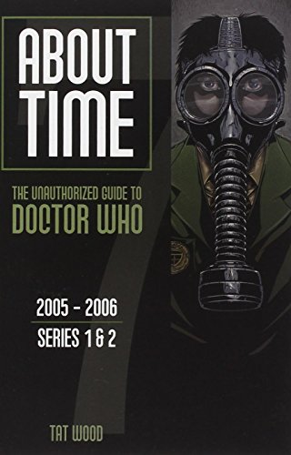 About Time 7: The Unauthorized Guide to Doctor Who (Series 1 & 2)
