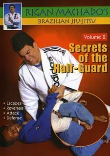 Brazilian Jiu Jitsu Secrets of Half-Guard #2 DVD Rigan Machado mma escapes by Rigan Machado Rigan Machado Dvd