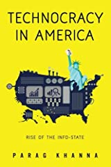 Technocracy in America: Rise of the Info-State Paperback
