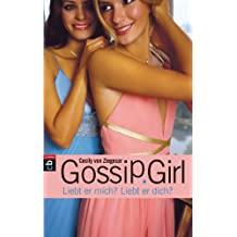 Gossip Girl - Liebt er mich? Liebt er dich? (Die Gossip Girl-Serie 11) (German Edition)