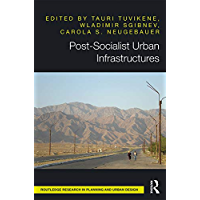 Post-Socialist Urban Infrastructures (OPEN ACCESS) (Routledge Research in Planning and Urban Design) (English Edition)