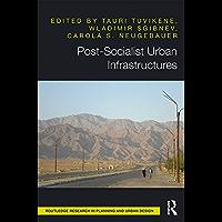 Post-Socialist Urban Infrastructures (English Edition)